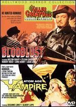 BLOODLUST/ATOM AGE VAMPIRE