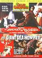 BUCKET OF BLOOD/THE GIANT GILA MONSTER