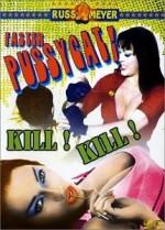 Faster Pussycat Kill.... Kill