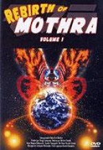 REBIRTH OF MOTHRA VOL1