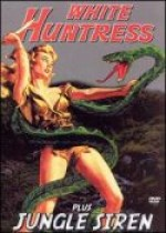 WHITE HUNTRESS AND JUNGLE SIREN DOUBLE FEATURE