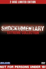 Shockumentary Extreme Collection