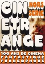 Cinetrange Hors Série : 100 ans de Cinéma Francophone EPUISE/OUT OF PRINT