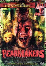 Fearmakers + I Piss on Your Grave