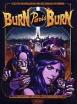 Burn Paris Burn (Edition Culte)