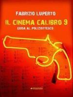 Cinema Calibro 9: Guida al Poliziottesco