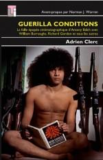 Guerilla Conditions : La folle épopée cinématographique d'Anthony Balch par Adrien Clerc