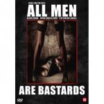All Men Are Bastards