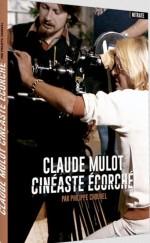 Claude Mulot : cinéaste écorché