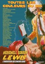 Toutes les Couleurs du Bis 11 : Herschell Gordon Lewis EPUISE/OUT OF PRINT