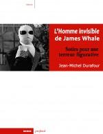 L'Homme invisible de James Whale Soties pour une terreur figurative