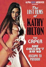 The lost films of kathy hilton