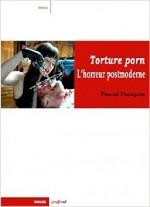 Torture Porn : L'horreur postmoderne