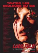 Toutes les Couleurs du Bis 06 : Lucio Fulci - le maestro du cinéma de genre (réédition) EPUISE/OUT OF PRINT